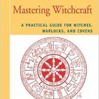 Mastering Witchcraft: A Practical Guide for Witches, Warlocks, and Covens: Paul A. Huson: 9780595420063: Books - Amazon.ca