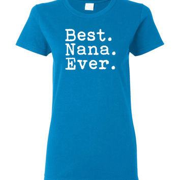 Best Nana Ever T-shirt - Perfect Mothers Day Present