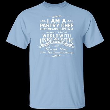 I Am A Pastry Chef T-Shirt