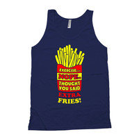 Funny Exercise Tank Top Exercise Nope Thought You Said Extra Fries American Apparel Exercise Clothing Fitness Clothes Gym Unisex Tank WT-03