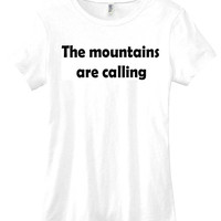 The mountains are calling graphic t-shirt funny womens ladies girls tumblr instagram shirt
