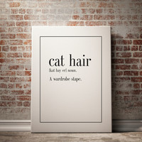CAT HAIR Definition Print Kitchen Art Art Print Home Decor Kitchen Wall Art Office Art Funny Art Inspirational Quote Instant Download Art