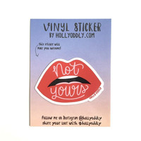 Not Yours Vinyl Sticker
