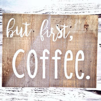 but first coffee sign coffee sign quote on wood rustic decor