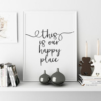 Love Sign,Gift For Her,Gift For Him,PRINTABLE Art,Our Happy Place Sign,Gift Friends,Quote print,Wall Art,Inspirational Quote,Motivational
