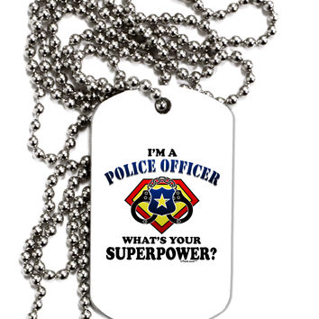 Police Officer - Superpower Adult Dog Tag Chain Necklace