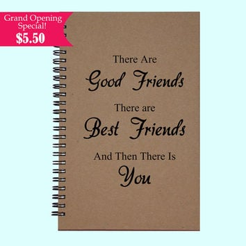 There Are Good Friends There Are Best Frineds And Then - Journal, Book, Custom Journal, Sketchbook, Scrapbook, Extra-Heavyweight Covers