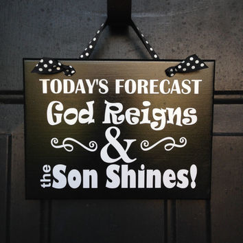 Today's Forecast Door Sign - God Reigns & The Son Shines Door Sign - Forecast Wall Hanging - Father God and Son Door Sign