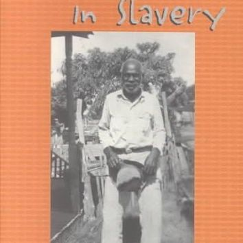I Was Born in Slavery: Personal Accounts of Slavery in Texas (Real Voices, Real History Series)
