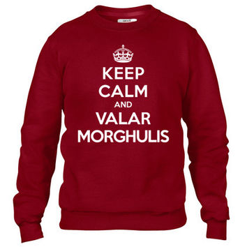 Keep calm and Valar Morghulis (Game of Thrones) Crewneck sweatshirt