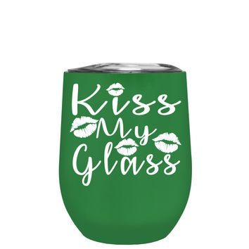 Kiss My Glass on Kelly Green 12 oz Stemless Wine Tumbler