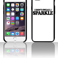 I Don't Sweat I Sparkle 5 5s 6 6plus phone cases