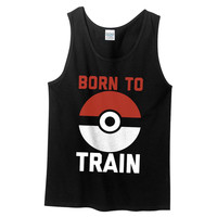 Born To Train Pokemon Tank Top by OniTees