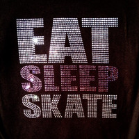 Eat Sleep Skate Ice Skating figure skating Rhinestone Bling T Shirt- Custom Team, School Spirit Apparel