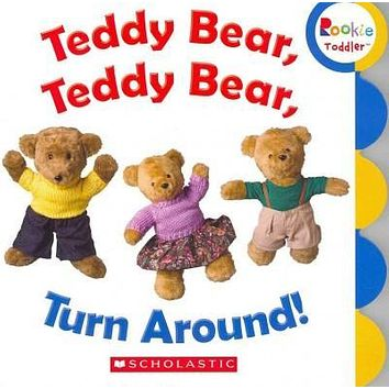 Teddy Bear, Teddy Bear, Turn Around! (Rookie Toddler)