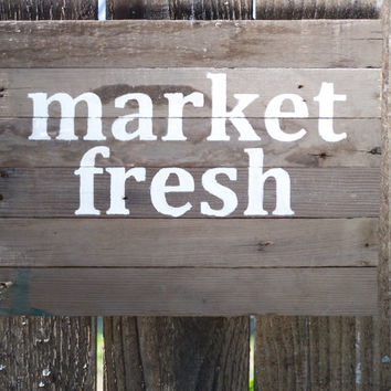 Simple Rustic Sign Primitive Market Fresh Kitchen Decor on Barn Wood