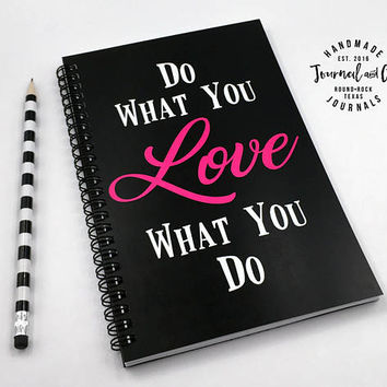 Writing journal, spiral notebook, bullet journal, cute sketchbook, black pink, motivational, blank lined grid - Do what you love what you do