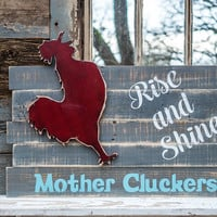 rooster cut out sign rise and shine mother cluckers chicken farmer chicken egg signs backyard chickens eggs chicken coop sign chicken farm