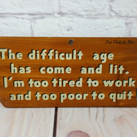 Vintage Fun Wood Office Desk Sign Too Tired To Work Too Poor To Quit