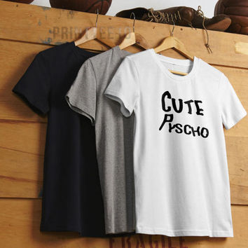 Cute But Psycho T-shirt, Cute But Psycho Tshirt, Cute But Psycho shirt, Cute But Psycho