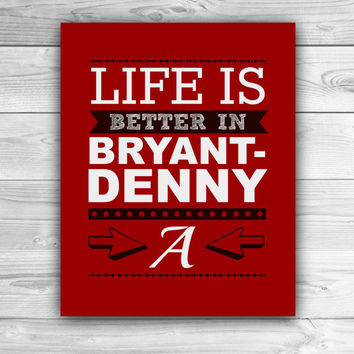Life is Better in Bryant-Denny - University of Alabama - Graphic Print - Wall Art