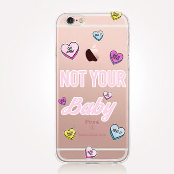 Transparent Not Your Baby Phone Case - Transparent Case - Clear Case - Transparent iPhone 6 - Gel Case - Soft TPU Case - Samsung S7