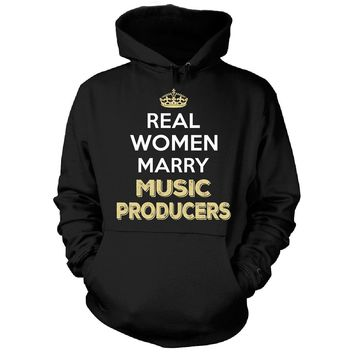 Real Women Marry Music Producers. Cool Gift - Hoodie