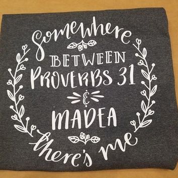 Somewhere Between Proverbs 31 & Madea There's Me - Dark Heather Grey