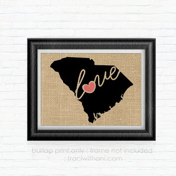 South Carolina Love! - SC Burlap Printed Wall Art: Print, Silhouette, Print, Heart, Home, State, United States, Rustic, Typography, Artwork,