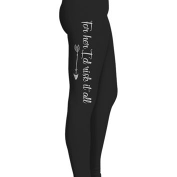For Her I'd Risk It All Printed Leggings for Women, Gifts For Mom, Gifts For Yoga Lovers