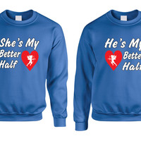 she and hes my better half Couple sweatshirt