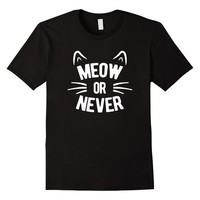 Meow Or Never - Cat Lover T-Shirt