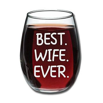 Best Wife Ever Wine Glass 15oz  Unique Romantic Gift Idea for Her Wife Aunt Grandma from a Son Daughter Husband or Kids  Perfect Wedding Anniversary or Valentines Gifts for Women  Evening Mug