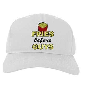 Fries Before Guys Adult Baseball Cap Hat by TooLoud