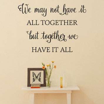 We May Not have it All Together Wall Decal
