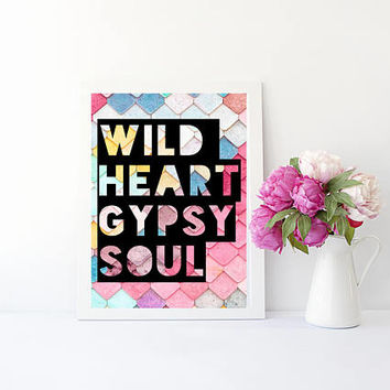 Wild heart gypsy soul art print for Bedroom, office, or home decor