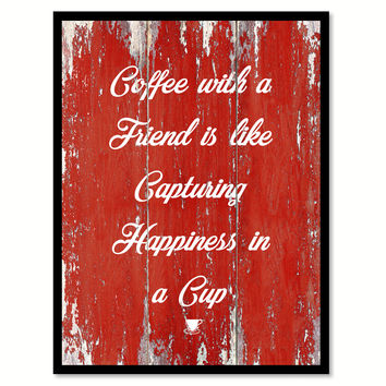 Coffee With a Friend Is Like Capturing Happiness In A Cup Quote Saying Canvas Print with Picture Frame