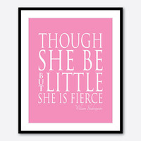 Though she be but little she is fierce - William Shakespeare - nursery art girls art - inspiration - typography wall art - 8 x 10 print