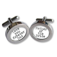 Love you forever Dad Cufflinks - For Dad on Your Wedding Day - Father of the Bride - Typewriter font - Waterproof