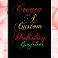 CUSTOM Snapchat Geofilter for any event! Christmas Snapchat, ThanksGiving Filter,Custom New Years Snapchat Geo Filters, Personalized Snaps