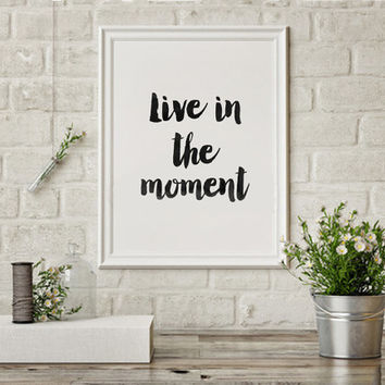 Live in the Moment - Typography Hand Drawn Poster Print Typography Print Inspirational quote Word Art PRINTABLELIFEDESIGNS Instant Download