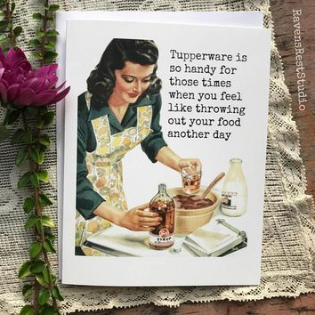 Tupperware is so Handy When You Feel Like Throwing Out Food Funny Vintage Style Mothers Day Card Card For Her FREE SHIPPING