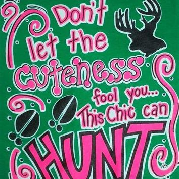 SALE Southern Chics Funny Chic Can Hunt Deer Sweet Girlie Bright T Shirt