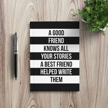 Writing Journal, Personalized Notebook, hardcover book, best friend gift, black white, Blank Lined - A good friend knows all your stories