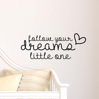Follow Your Dreams Little One Wall Decalify
