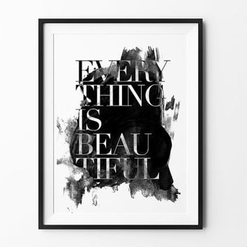 Everything is beautiful, poster, inspirational, wall decor, mottos, home, print, gift idea, typography, lettering, life poster, brush type