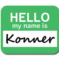 Konner Hello My Name Is Mouse Pad