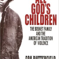 All God's Children: The Bosket Family and the American Tradition of Violence Presumed to be 1st (first) a Edition by Butterfield, Fox published by Harper Perennial (1996) Paperback