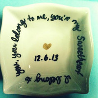 You're My SweetHeart Ring Dish-Lumineers Lyrics-Personalize Many Ways!