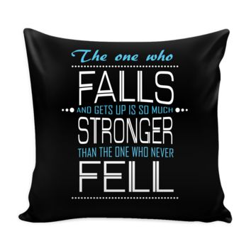 The One Who Falls And Gets Up Is So Much Stronger Than The One Who Never Fell Inspirational Motivational Quotes Decorative Throw Pillow Cases Cover(9 Colors)